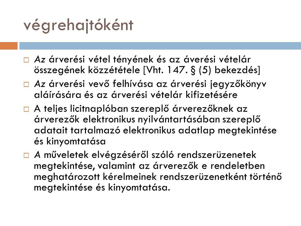 végrehajtóként Az árverési vétel tényének és az áverési vételár összegének közzététele [Vht. 147. § (5) bekezdés]